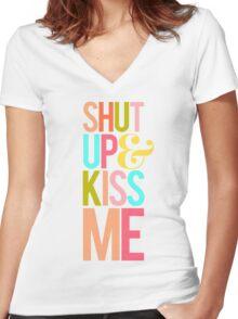 Shut Up & Kiss Me Women's Fitted V-Neck T-Shirt