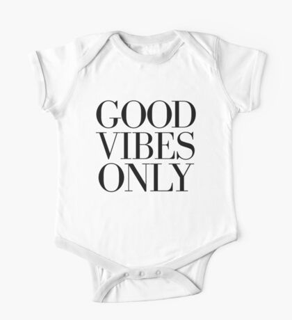 GOOD VIBES ONLY One Piece - Short Sleeve