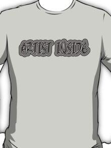 Artist Inside Tee (black font) T-Shirt