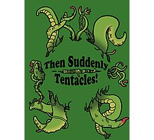 Then Suddenly...Tentacles! (Large green) Photographic Print