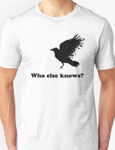 Black Crow - Who else knows? T-Shirt