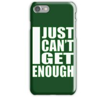 I Just Can't Get Enough 2 iPhone Case/Skin
