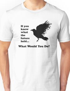 Black Crow - What would you do? Unisex T-Shirt