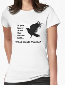 Black Crow - What would you do? Womens Fitted T-Shirt