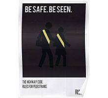 Be safe. Be seen. Poster