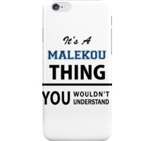 Its a MALEKOU thing, you wouldn't understand iPhone Case/Skin