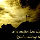 No matter how cloudy, God is always there by lightsmith