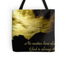 No matter how cloudy, God is always there Tote Bag