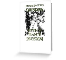 Morris Men - Drinkers with a Dance Problem Greeting Card