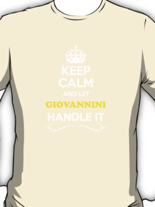 Keep Calm and Let GIOVANNINI Handle it T-Shirt