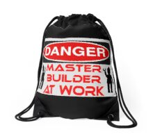 Danger Master Builder at Work Sign  Drawstring Bag