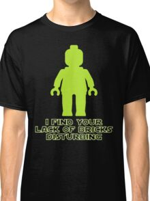 """""""I Find Your Lack of Bricks Disturbing"""" by Customize My Minifig Classic T-Shirt"""