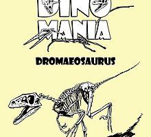 Dino Mania Dromaeosaurus by Arseniy Dubakov