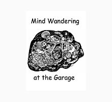 Mind Wandering at the Garage Unisex T-Shirt