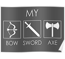 My sword, bow and axe Poster