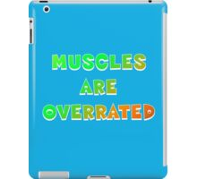"""Summer Sayin's 2 - """"Muscles Are Overrated"""" iPad Case/Skin"""