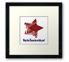May The Force Framed Print