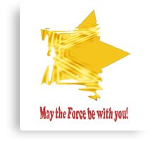 May The Force Canvas Print