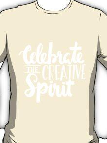 Celebrate the Creative Spirit - White Design T-Shirt