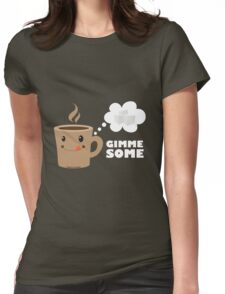 Coffee wants some sugar Womens Fitted T-Shirt