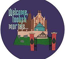 """Welcome, Foolish Mortals..."" Sticker by BootlegBird"