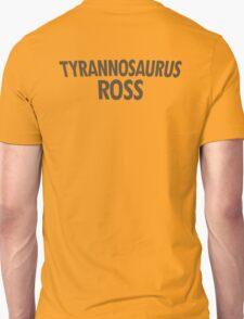 Tyrannosaurus Ross T-Shirt
