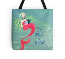 I'm REALLY Mermaid Tote Bag