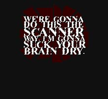 We're Gonna Do This The Scanner Way Unisex T-Shirt
