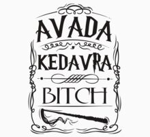 Avada Kedavra Bitch by ClipBookLookArt