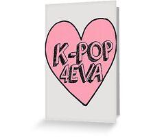 K-Pop 4EVA Greeting Card