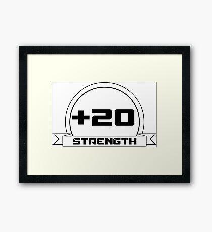 + 20 Strength Framed Print