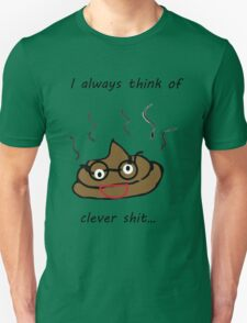 clever shit Unisex T-Shirt