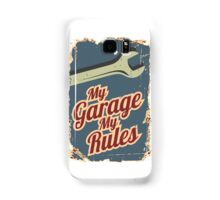 My Garage My Rules Samsung Galaxy Case/Skin