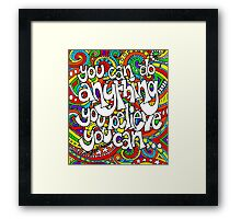 You Can Do Anything Framed Print