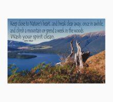 Keep close to Nature's Heart...Wash your spirit clean (John Muir) T-Shirt