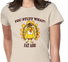 YOU STUFF WHAT? Womens Fitted T-Shirt