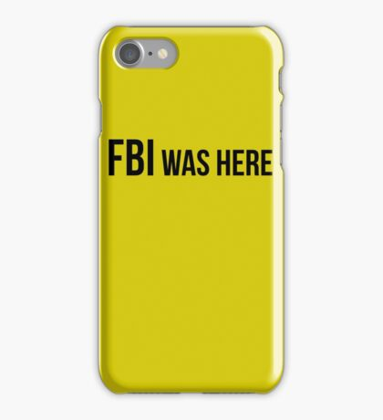 FBI was here iPhone Case/Skin