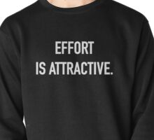 Effort is Attractive (Dark) - Hipster/Trendy Typography Pullover