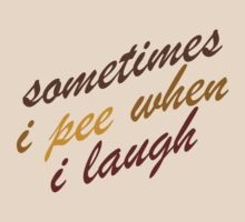 sometimes i pee when i laugh by red addiction