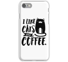 I Like Cats and Coffee iPhone Case/Skin