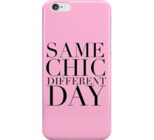 Same Chic Different Day (Serif) - Hipster/Trendy Typography iPhone Case/Skin