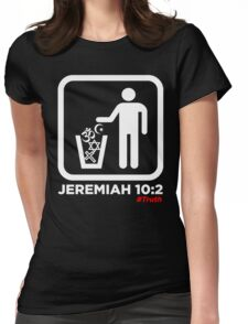 Jeremiah 10:2 Womens Fitted T-Shirt