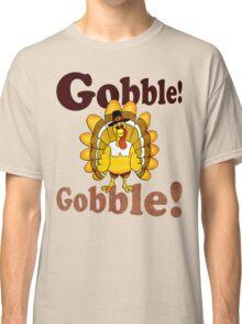 GOBBLE! GOBBLE! Classic T-Shirt