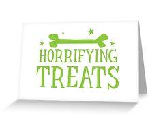 Horrifying TREATS! Greeting Card