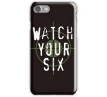 """""""Watch Your Six"""" Military, 6, Back, Brown, Army, Green, Sniper, Sight iPhone Case/Skin"""