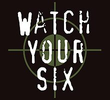 """Watch Your Six"" Military, 6, Back, Brown, Army, Green, Sniper, Sight by CanisPicta"
