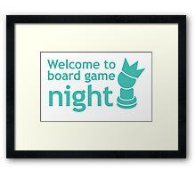 Welcome to board game night Framed Print