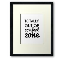 Totally Out of Comfort Zone Framed Print