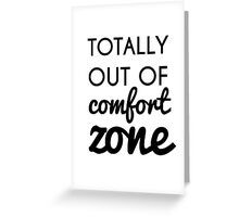 Totally Out of Comfort Zone Greeting Card