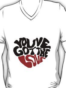 You've Got The Love T-Shirt
